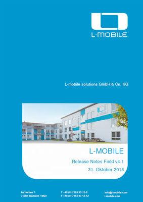 L-mobile mobile Softwarelösung Release Notes L-mobile service/CRM&sales Version 4.1