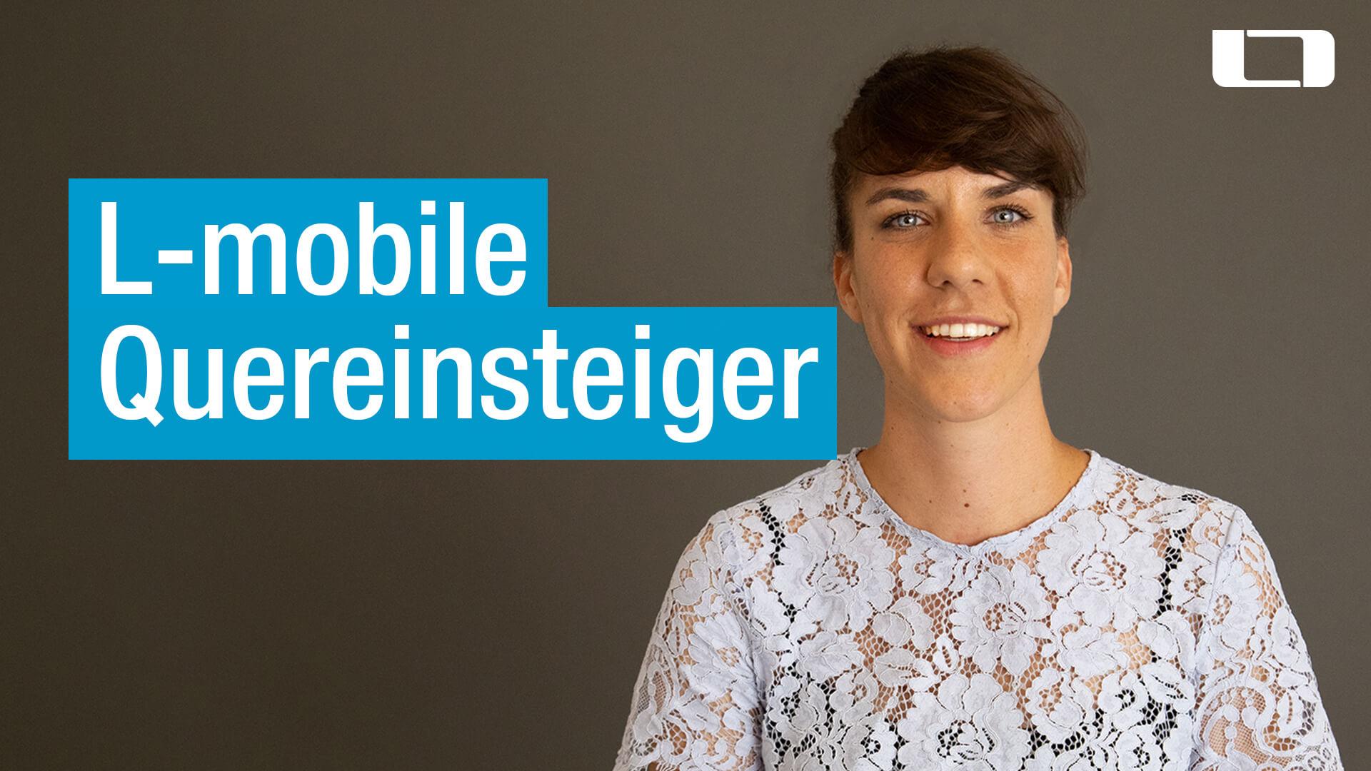 L-mobile_Videogalerie_Quereinsteiger_Bea
